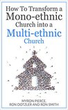 How To Transform a Mono-Ethnic Church into a Multi-Ethnic Church