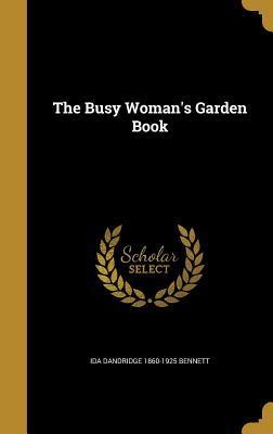 The Busy Woman's Garden Book