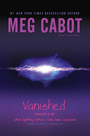 Vanished: When Lightning Strikes / Code Name Cassandra (Vanished, #1-2)