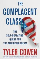 The Complacent Class: The Self-Defeating Quest for the American Dream Book Pdf