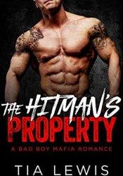 The Hitman's Property (A Bad Boy Mafia Romance, #2) Pdf Book
