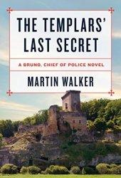 The Templars' Last Secret (Bruno, Chief of Police, #10) Book Pdf