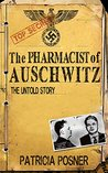 The Pharmacist of Auschwitz: The Untold Story