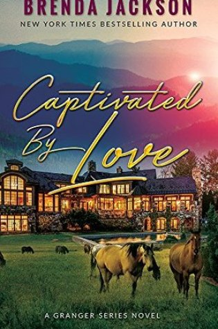 Captivated by Love (Grangers Book 4) Book Pdf ePub