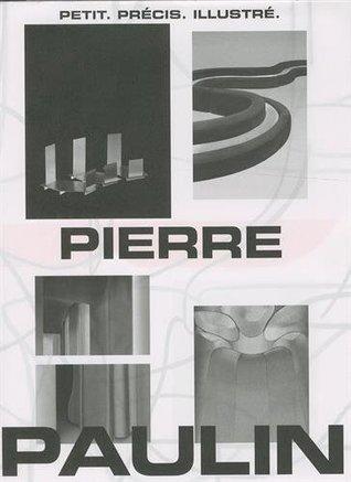 Pierre Paulin : Petit précis illustré