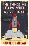 The Things We Learn When We're Dead
