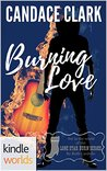 Lone Star Burn: Burning Love (Kindle Worlds Novella)