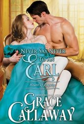 Never Say Never to an Earl (Heart of Enquiry #5) Book Pdf