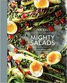 Food52 Mighty Salads: 60 New Ways to Turn Salad Into Dinner--And Make-Ahead Lunches, Too