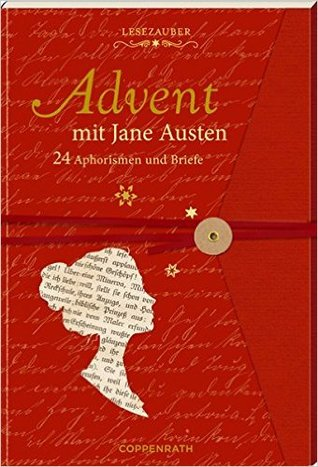 Advent mit Jane Austen: 24 Geschichten und Aphorismen