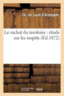 Le Rachat Du Territoire: A(c)Tude Sur Les Impats
