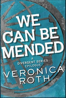 We Can Be Mended (Divergent, #3.5)