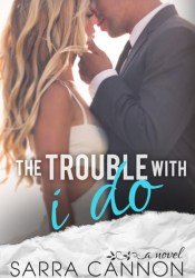 The Trouble With I Do (Fairhope, #5) Pdf Book