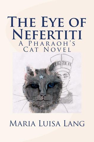 The Eye of Nefertiti: A Pharaoh's Cat Novel Book Cover
