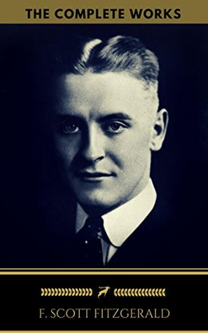 F. Scott Fitzgerald: The Complete Works