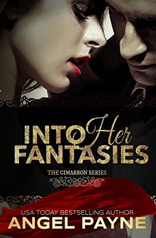 Into Her Fantasies -- A Contemporary Romance: The Cimarrons: Royals of Arcadia Island (The Cimarron Series Book 3)