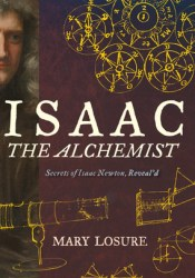 Isaac the Alchemist: Secrets of Isaac Newton, Reveal'd Pdf Book