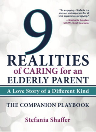 9 Realities of Caring for an Elderly Parent: The Companion Playbook
