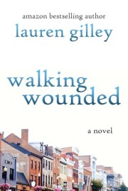 Walking Wounded: A Novel