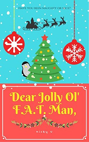 Dear Jolly Ol' F.A.T. Man,