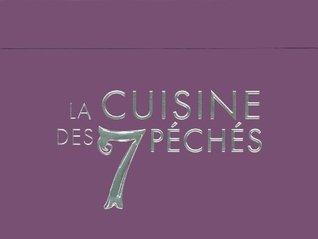 La cuisine des 7 péchés : Coffret en 7 volumes : Orgueil, recettes qui en jettent ; Avarice, recettes pas chères ; Gourmandise, recettes gourmandes ; ... aphrodisiaques ; Paresse, recettes faciles