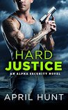 Hard Justice (Alpha Security, #3)