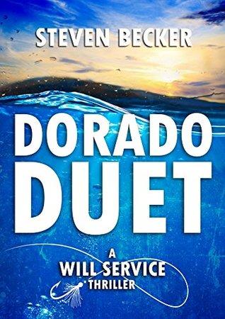 Dorado Duet (Will Service Eco Thrillers #3)