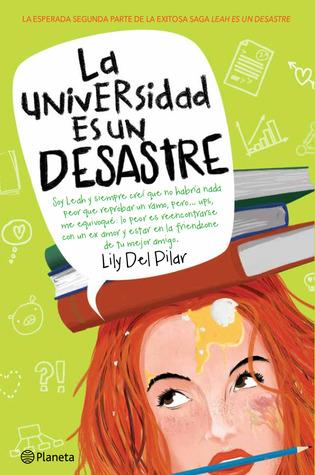 La universidad es un desastre (Leah #2)