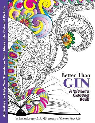 Better Than Gin: A Coloring Book for Writers