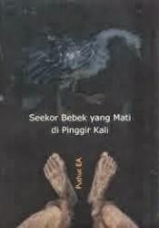 Seekor Bebek yang Mati di Pinggir Kali: kumpulan cerpen Pdf Book