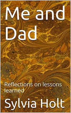 Me and Dad: Reflections on lessons learned