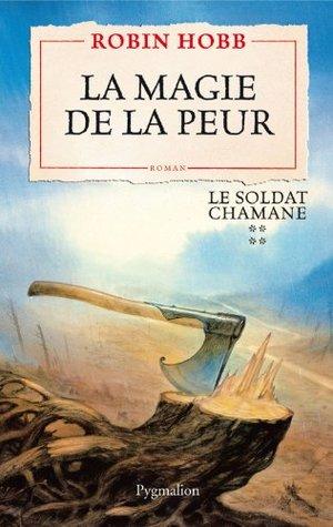 Le Soldat chamane (Tome 4) - La magie de la peur: Le Soldat chamane - Tome 4 (FANTASY)