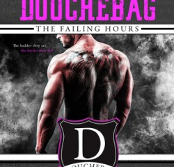 Book Review – The Failing Hours (How to Date a Douchebag #2) by Sara Ney