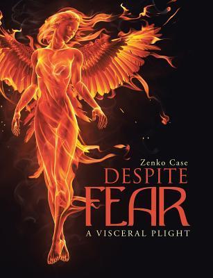Despite Fear: A Visceral Plight