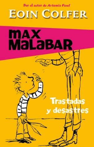 Trastadas y desastres (Serie Max Malabar 3)