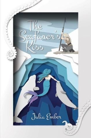 The Seafarer's Kiss (The Seafarer's Kiss #1) – Julia Ember