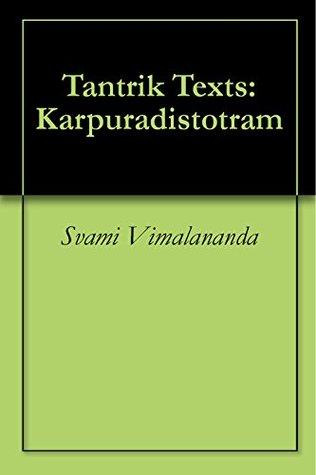 Tantrik Texts: Karpuradistotram