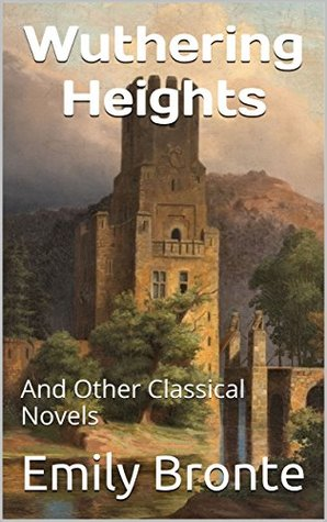 Wuthering Heights: And Other Classical Novels