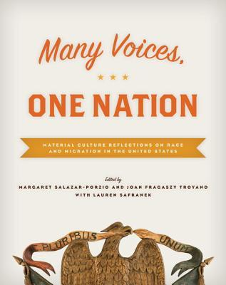 Many Voices, One Nation: Material Culture Reflections on Race and Migration in the United States