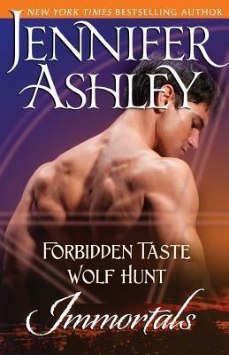 Immortals: Forbidden Taste / Wolf Hunt (Immortals #5.5, 7.6)