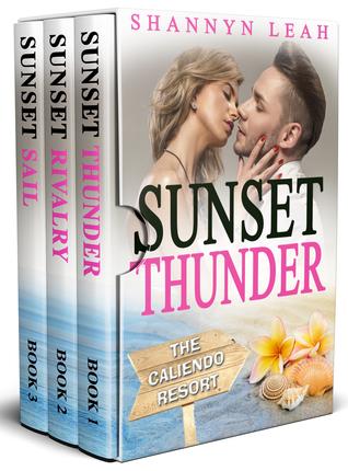 Sunset Thunder / Sunset Rivalry / Sunset Sail (The Caliendo Resort #1-3)