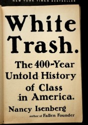 White Trash: The 400-Year Untold History of Class in America Pdf Book