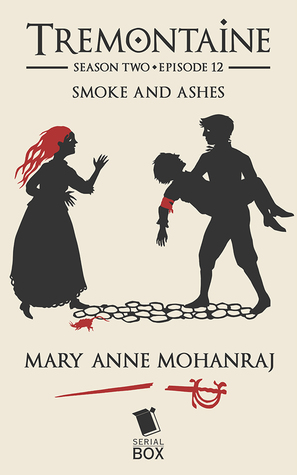 Smoke and Ashes (Tremontaine #2.12)
