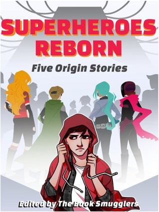 Superheroes Reborn: Five Origin Stories
