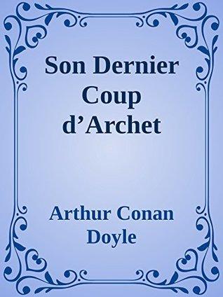 Son Dernier Coup d'Archet