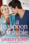 A Teaspoon of Trouble