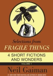 Selections from Fragile Things, Volume One Pdf Book