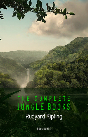Rudyard Kipling: The Complete Jungle Books [The Jungle Book & The Second Jungle Book] (Book House)