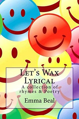 Let's Wax Lyrical: A collection of rhymes & poetry