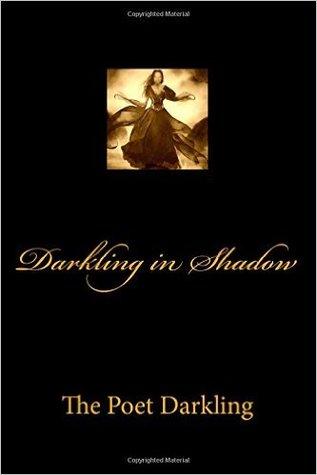 Darkling in Shadow